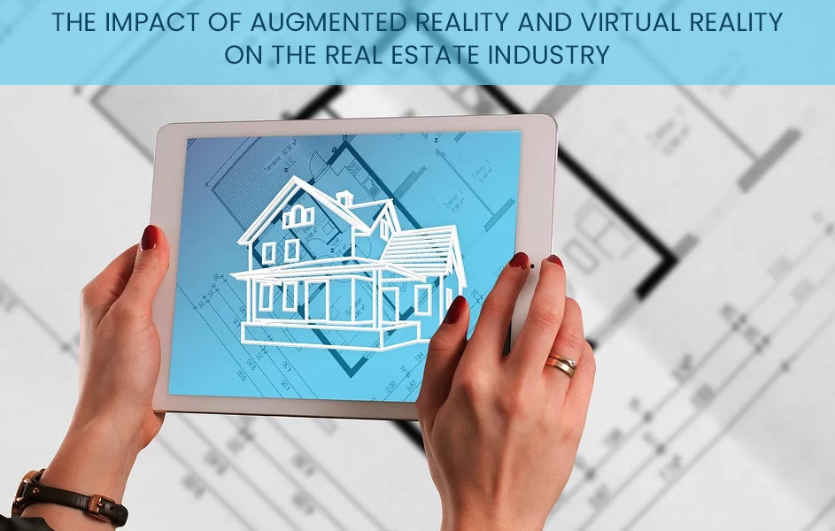The Impact of Augmented Reality and Virtual Reality on the Real Estate Industry